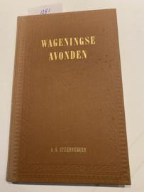 Wageningse avonden | A. G. Steenbergen | 1970 | Uitgever:Drukkerij A. Verweij |