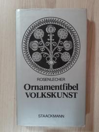 Die Ornamentfibel │Volkskunst │ Text und Bilder von Hans Otto Rosenlecher │ L. Staackman Verlag KG. │München