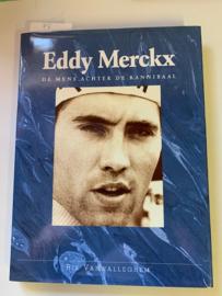 Eddy Merckx | De mens achter de kannibaal | Rik van Walleghem |   De Vlaamse Uitgeversmaatschappij Het Nieuwsblad - De Gentenaar en ASLK-CGER | 1993 |