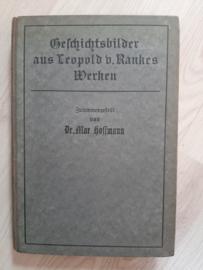 Geschichtsbilder aus Leopold v. Rankes Werken │ Zusammengestellt von dr. Max Hoffmann