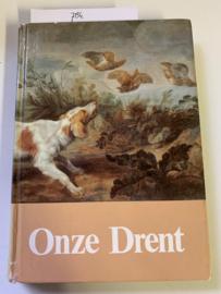 Onze Drent   Redactie; M. A. Engelsma   De Drentsche Patrijshond    Druk : Greve Offset B.V. - Eindhoven   1979  