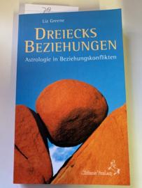 Dreiecks Beziehungen Astrologie in Beziehungskonflikten | Liz Greene | Vertaald uit het Engels door Rolf Schanzenbach Chiron verlag |