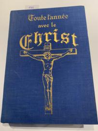Toute L'année avec le Christ | Benedictins de l'Abbaye de Notre Dame d'Einsiedeln | 1935 | Uitgever: Comptoir Belge Du Livre | Franstalig |