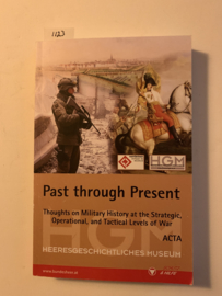 Past Through Present: Thoughts on Military History at the Strategic, Operational, and Tactical Levels of War ; Euro Atlantic Conflict Studies Working Group Conference    Harold E. Raugh   Uitg.;Republik Österreich, Bundesminister für Landesverteidigung