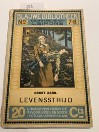 Levensstrijd, een roman uit het hoogland   Ernst Zahn   1908   Uitg. Maatsch. voor Goede en Goedkope Lectuur - Amsterdam   Reeks Blauwe bibliotheek ; no. 7-8  