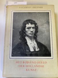 Het blijvende beeld der Hollandse kunst | F. Schmidt - Degener | Verzamelde studiën en Essays |