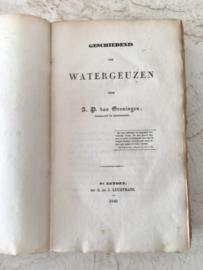 Geschiedenis der Watergeuzen - A.P. van Groningen - 1840