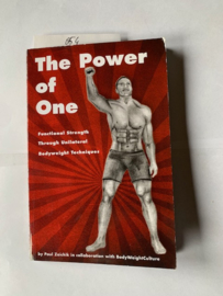 The Power of One: Functional Strength Through Unilateral Bodyweight Techniques | by Paul Zaichik | ISBN 9781427 624 789 | 2008 |