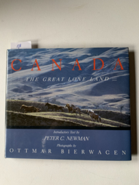 Canada: The Great Lone Land | Peter C. Newman | Photographs by Ottmar Bierwagen | 1989 |  Uitgever: Douglas & McIntyre Vancover/Toronto | ISBN 0-88894-623-6 |