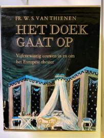 Het doek gaat op | Vijfentwintig eeuwen in en om het Europese theater | deel 1: Oudheid-barok - deel 2: Rococo-heden | 2 delen in cassette | Fr. W. S. van Thienen | 1969 |