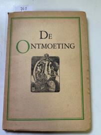De ontmoeting  | A. Coolen | 1947 | Geschenk ter gelegenheid van de Nederlandsche Boekenweek 1-8 mrt 1947 | Uitgave van de vereniging  ter bevordering van de belangen des Boekhandels |