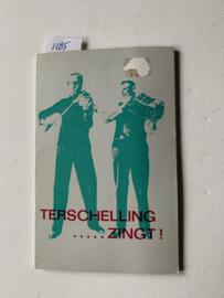 Terschelling .... zingt! | Deel 2 uit de Terschelling Reeks | 1968 | Stichting Ons Schellingerland|  uitgegeven door Boekhandel De Haan, west - Terschelling, Boekhandel Jeen de Vos, Midsland |
