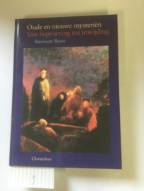 Oude en nieuwe mysteriën Van beproeving tot inwijding | Bastiaan Baan | ISBN 90-6238-556-7 | Christofoor |