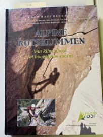 Alpine rotsklimmen | Van klimschool tot hoogalpine routes | Koen Hauchecorne | 2004 |  Een uitgave van de Vlaamse Bergsport- en Speleologiefederatie |