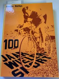 Honderd jaar wielersport | Georges Matthys | 1978 | N.V. Desclee De Brouwer uitgevers | Brugge