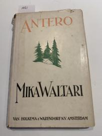 Antero | Oorspronkelijke titel: Antero ei enää palaa | Vertaald uit het Fins door: Johan van der Woude | 1943 | Van Holkema & Warendorf N.V Amsterdam |