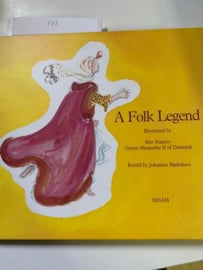 A Folk Legend Illustrated by Her Majesty Queen Margrethe II of Danmark | Retold by Johannes Mollehave | 1992 | Legend, Illusion, and Reality |