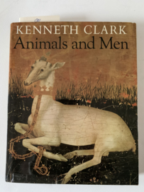 Animals and Men | Sir Kenneth Clark | 1977 | Uitgever: William Morrow and Company, Inc. | ISBN:9780688032005 |