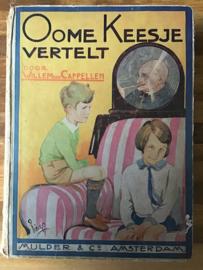Willem van Capellen   Oome Keesje vertelt   met talrijke illustraties van Albert Hahn Jr.   Mulder & Co. - Amsterdam  