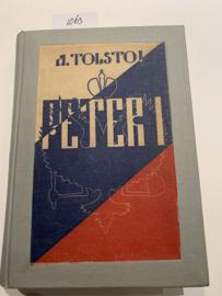 Peter I   A. Tolstoi   geautoriseerde vertaling [uit het Russisch] van dr. A. Kosloff   met een inleiding van dr. Alfred Hackel   1933   Amsterdam Van Holkema & Warendorf's Uitgevers-Maatschappij  