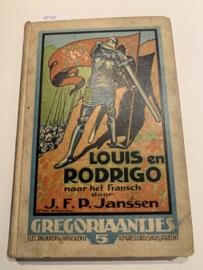 Louis en Rodrigo   Janssen, J.F. P./ Wiegmans, W (illustraties)  1926   Uitgever; Electr. Drukkerij en uitgeverij V.H. St. Gregoriushuis Utrecht  