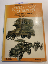 Military Transport of World War 1 (Incl. Vintage Vehicles and Post war Models) Mechanised Warfare in Colour | Chris Ellis | Ill. Denis Bishop | 1970 | Uitgever: Blandford Press Ltd. London | ISBN 07137 0701 1 |