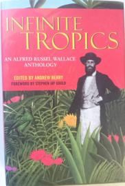 Alfred Russel Wallace│Infinite Tropics│Verso│London & New York, 2002