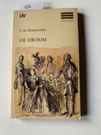 De Droom ( Uit de Kroniek van de stad Mordassow) | F.M. Dostojewski | 2e druk | Uitgever: L.J. Veen's Uitgeversmaatschappij N.V. Wageningen |ISBN 90 204 0033 9 |