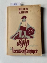 Tsjip gevolgd door de leeuwentemmer | Willem Elsschot | 1943 | Uitgever: A. Manteau N.V. Brussel / P.N. van Kamppen en Zoon - Amsterdam |