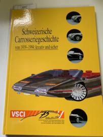 Schweizerische Carrosseriegesichte von 1919 - 1994 | kreativ und sicher | 75 jahre |  Union Suisse des Carrossiers USIC | Unione Svizzera dei Carrozzieri USIC |