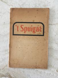 't SPUIGAT - illegale oorlogsuitgave - jrg. 1/nr. 1 -1944 - Werkman/den Brabander