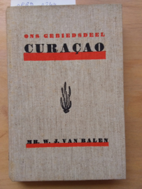 Ons gebiedsdeel Curacao | Mr W.J. van Balen | Minister Welter | 1938 |