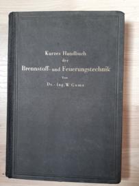 Kurzes handbuch der Stoff- und Feuerungstechnik │ von Dr. - Ing. W. Gumz │Springer-Verlag │ Berlin │ 1942 │