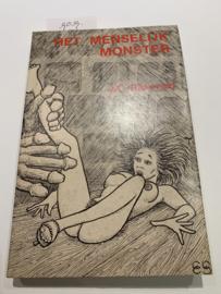 Het Menselijk Monster   J. C. Raasveld   1977   Uitgev. : Breda: Brabantia Nostra  
