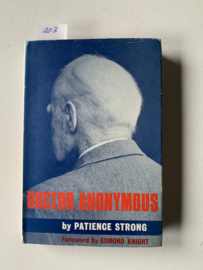 Doctor Anonymous by patience Strong | Foreword by Esmond Knight | 1967 | Uitgever: London The Covenant Publising Company Limited |