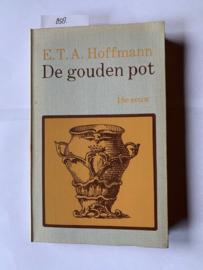 De gouden pot en andere verhalen 18e Eeuw | E.T.A. Hoffmann | 1968 |  Amsterdam - Uitg. De Arbeiderspers - MCMLXVIII |
