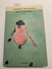 Non ti Muovere | Margaret Mazzantini | Romanzo | 2004 |Uitgever: Mondadori | italians talig |