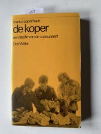 De Koper (Marka-paperback 9) | een studie van de Consument | Don Weller | 1976 | Uitgever: Het Spectrum Utrecht/Antwerpen | ISBN 90 274 6115 5 |