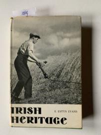 Irish Heritage    E. Estyn Evans  1967   Uitgever: W Tempest, Dundalgan Press Dundalk  