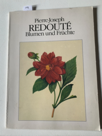 Rosen & Blumen und Früchte |Redouté | Pierre-Joseph | 1991 | RGA- Verlag | Duitstalig |