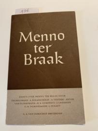 Over Menno ter Braak    Thomas Mann, A. Roland Holst, S. Vestdijk, A. van Duinkerken, H.A. Gomperts, J. Greshoff, G.H. 's-Gravezande en J. de Kadt   1949   Uitgever G.A. van Oorschot  Amsterdam  