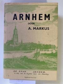 Arnhem omstreeks het midden van de vorige eeuw | A.Markus | Ongewijzigde herdruk uit 1975 van de uitgave van 1906