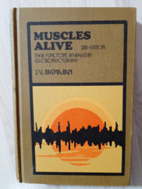 Muscles alive │ their functions revealed by electromyography │ by J.V. Basmajian │ Uitgeverij : The Williams & Wilkins Company │ Baltimore │ 1974 │ Third Edition│
