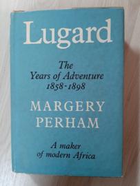 Lugard , The Years of Adventure 1858-1898 │ by Margery Perham │ Uitgeverij Collins │ London │ 1956