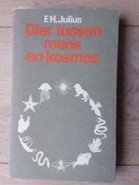 Dier tussen mens en kosmos | ISBN 9060380681 | F.H.Julius |  1977