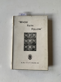 """""""Whose faith follow"""" Rev. G.N.M. Collins, B.D. 