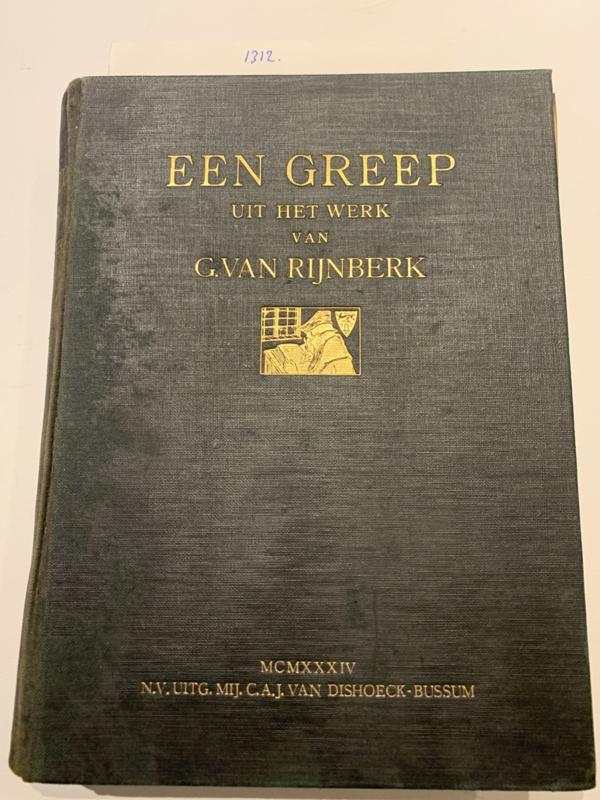 Een greep uit het werk van G. van Rijnberk | 1934 | Uitgever : C.A.J. van Dishoeck, Bussum |