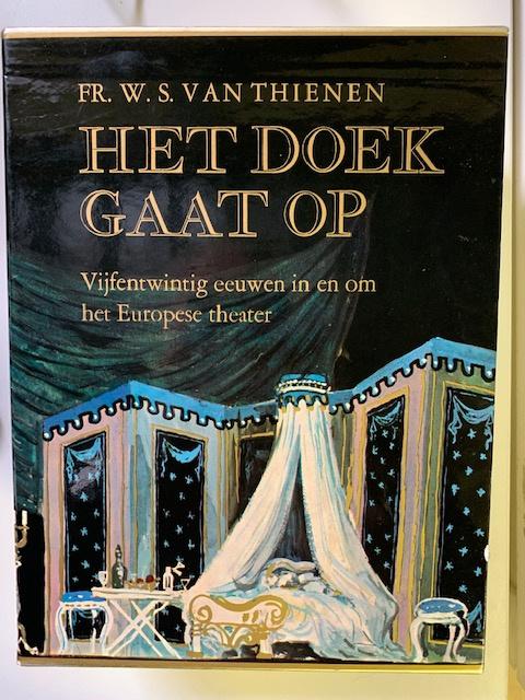 Het doek gaat op   Vijfentwintig eeuwen in en om het Europese theater   deel 1: Oudheid-barok - deel 2: Rococo-heden   2 delen in cassette   Fr. W. S. van Thienen   1969  