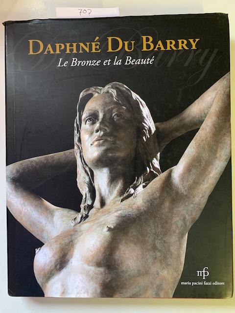 Le Bronze et la Beauté | Daphné et la Beauté | Maria pacini fazzi editore | 1988 - 2008 | Maria pacini fazzi editore |