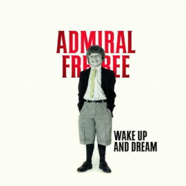 Admiral Freebee - Wake Up And Dream LP